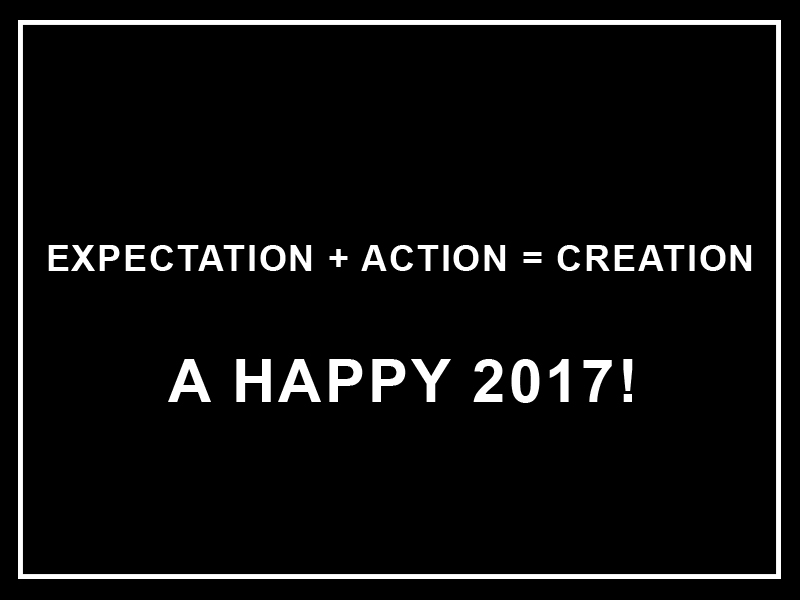 Expectation + Action = Creation!