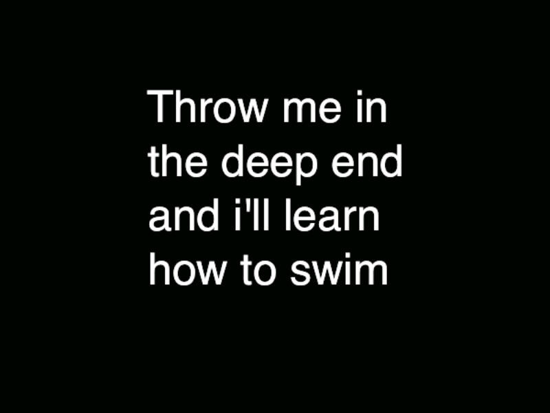 Challenge yourself, jump off the deep end and learn to swim